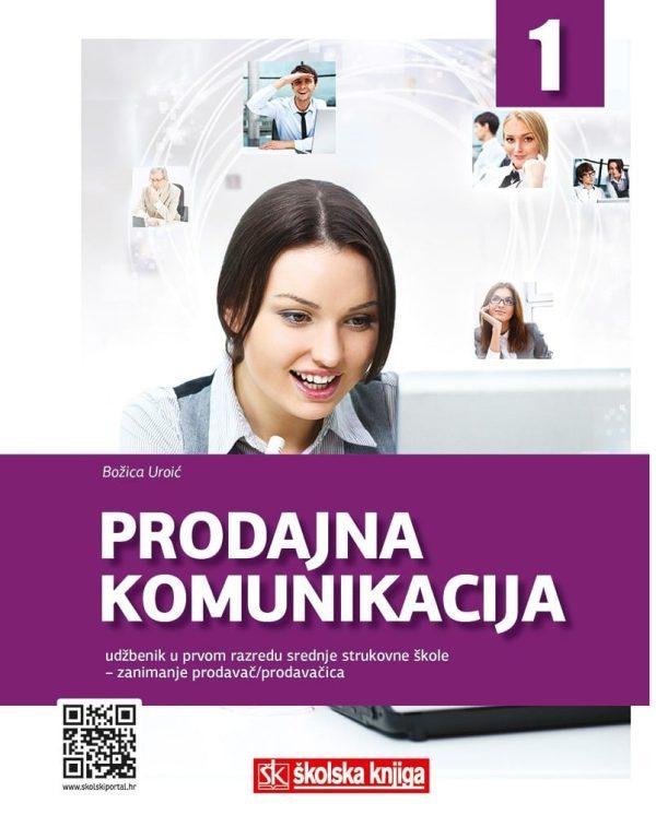 PRODAJNA KOMUNIKACIJA : udžbenik za 1. razred srednjih strukovnih škola  za zanimanje prodavač/prodavačica autora Božica Uroić