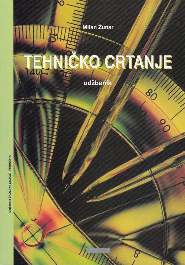 TEHNIČKO CRTANJE : udžbenik za srednje škole autora Milan Žunar