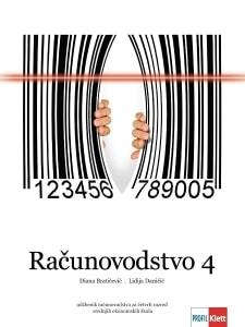 RAČUNOVODSTVO  4 : udžbenik računovodstva za četvrti razred srednjih ekonomskih škola autora Diana Bratičević, Lidija Daničić