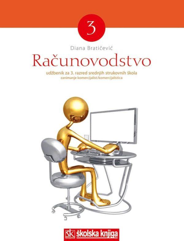 RAČUNOVODSTVO  3 : udžbenik za 3. razred srednjih škole : smjer KOMERCIJALIST/KOMERCIJALISTICA autora Dijana Bratičević
