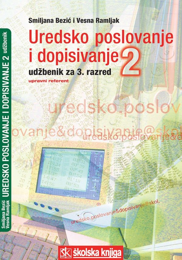 UREDSKO POSLOVANJE I DOPISIVANJE 2 : udžbenik za 3. razred UPRAVNO-PRAVNIH škola autora Smiljana Bezić, Vesna Ramljak