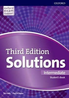SOLUTIONS THIRD EDITION INTERMEDIATE :  udžbenik engleskog jezika za 1., 2. i/ili 3. razred gimnazija i 4-godišnjih strukovnih škola, prvi strani jezik; 1., 2. i/ili 3. razred gimnazija i 4-godišnjih strukovnih škola, drugi strani jezik, 2. i 3. godina učenja ili 7. i 8. godina učenja; 2. razred jezičnih gimnazija i 4-godišnjih strukovnih škola, drugi strani jezik, 10. godina učenja autora Tim Falla, Paul A. Davies