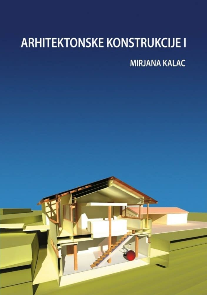 Arhitektonske konstrukcije 1 autora Mirjana Kalac