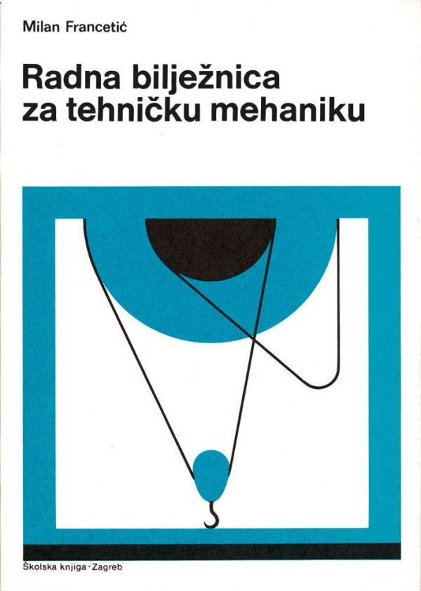 radna bilježnica za tehničku mehaniku autora Milan Francetić