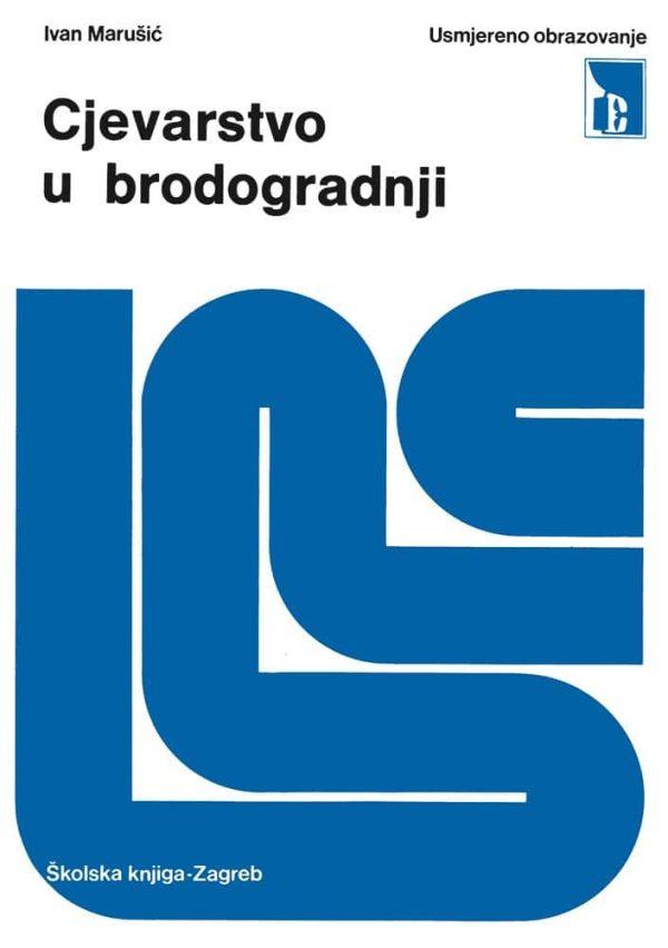 Cjevarstvo u brodogradnji autora Ivan Marušić