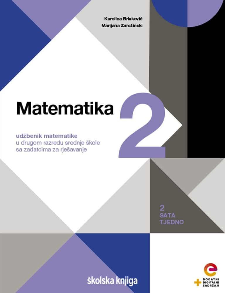 Matematika 2: udžbenik matematike u drugom razredu srednje škole sa zadatcima za rješavanje (2 sata tjedno)  autora Karolina Brleković, Marijana Zarožinski