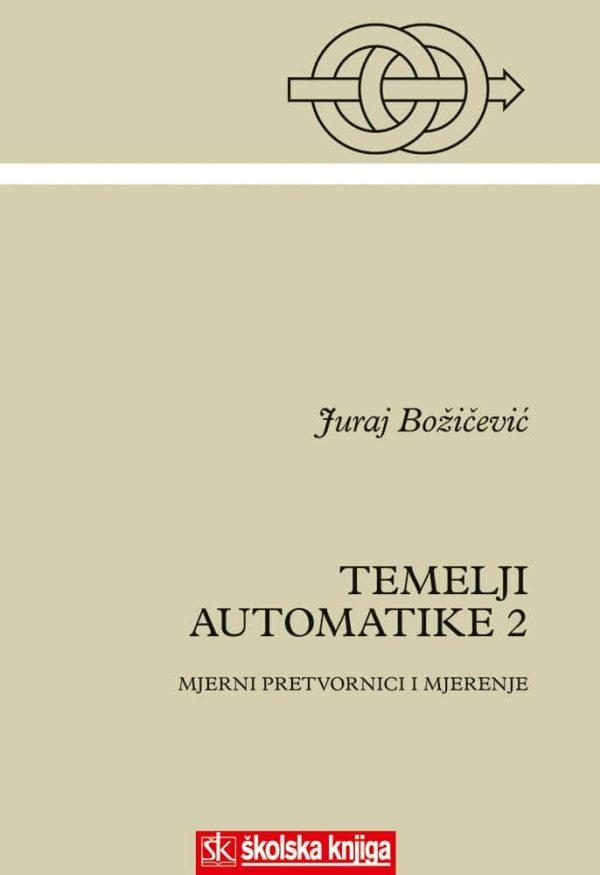 TEMELJI AUTOMATIKE 2 MJERNI PRETVORNICI I MJERENJE autora Juraj Božičević