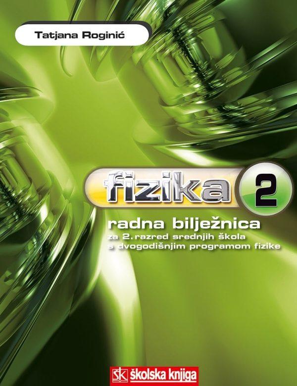 fizika 2: radna bilježnica za strukovne škole, dvogodišnji program fizike autora Tatjana Roginić