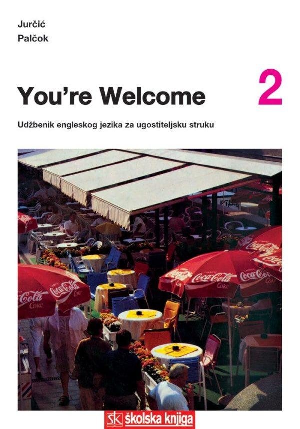 YOU' RE WELCOME 2 udžbenik engleskog jezika za ugostiteljsku struku autora mirjana jurčić , dunja palčok