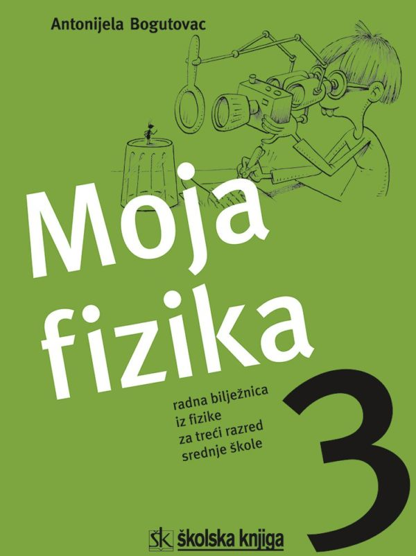 Moja fizika 3 autora Antonijela Bogutovac
