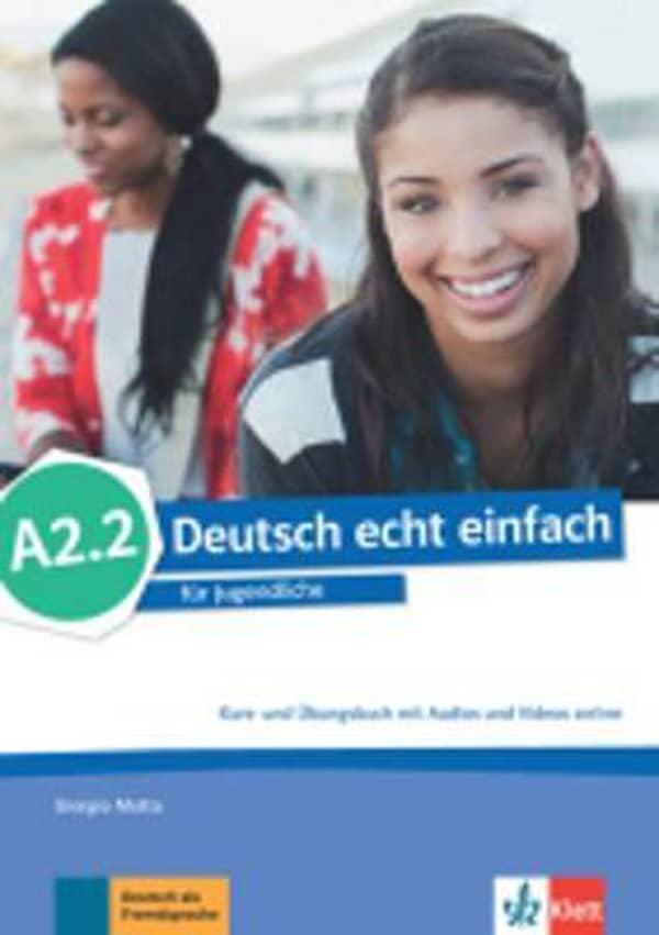 DEUTSCH ECHT EINFACH A2.2 : udžbenik za 2. i/ili 3. razred gimnazija i strukovnih škola,  2. i/ili 3. i 7./ili 8. godina učenja, početnici i nastavljači autora Giorgio Motta