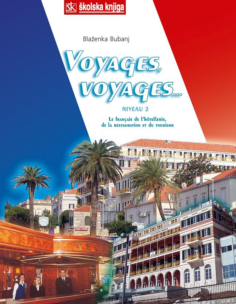 VOYAGES, VOYAGES...2 : udžbenik francuskog jezika za udžbenik, 3. i 4. razred, za ugostiteljsku struku, ugostiteljske i turističke škole autora Blaženka Bubanj