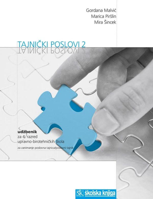 TAJNIČKI POSLOVI 2 : udžbenik za 4. razred upravno-birotehničke škole autora Gordana Malvić, Marica Piršlin, Mira Šincek