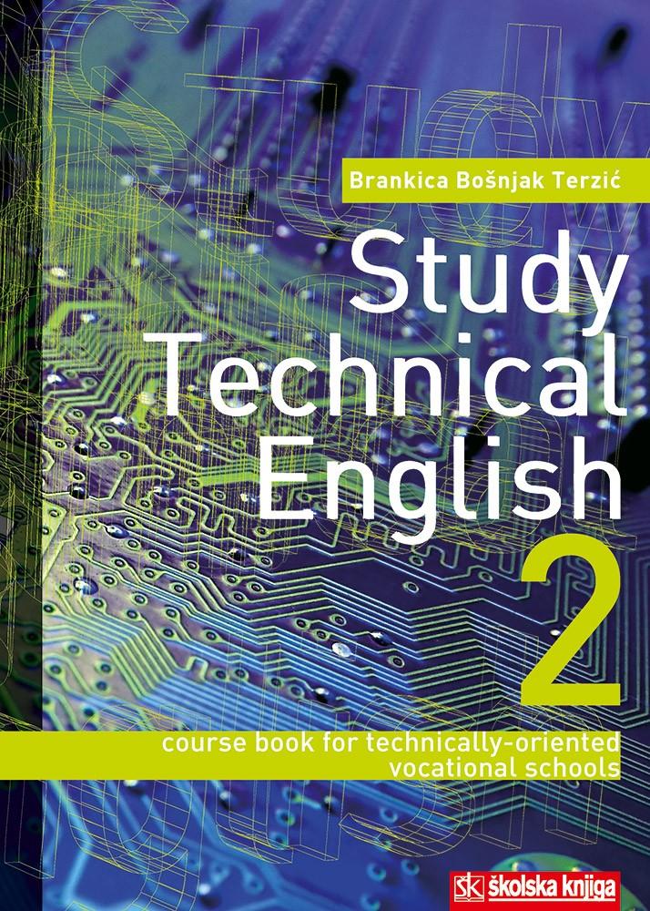 STUDY TEHNICAL ENGLISH 2 udžbenik engleskog jezika za četvrti razred srednjih tehničkih škola autora brankica bošnjak -terzić