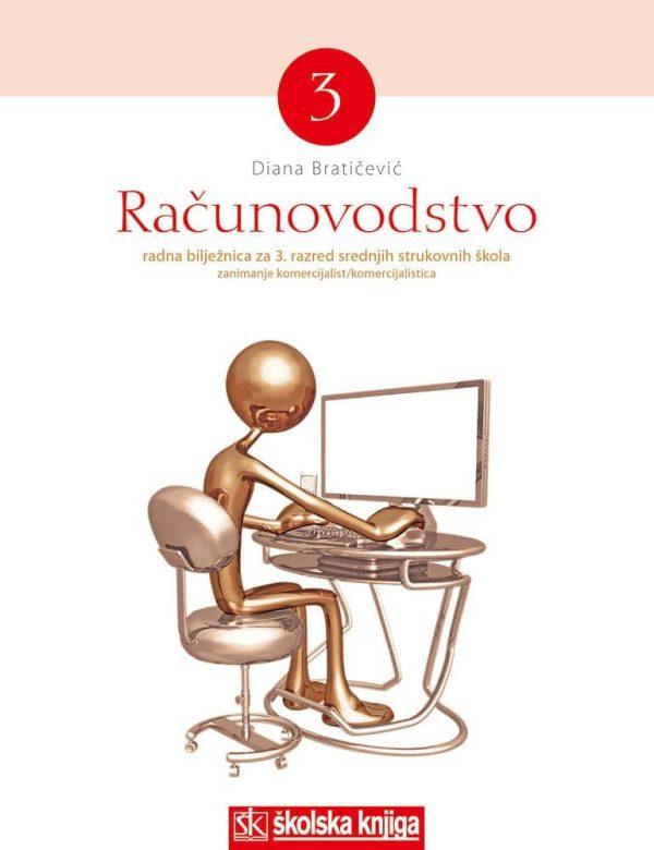 računovodstvo 3 : radna bilježnica za 3. razred srednjih škole - smjer komercijalist/komercijalistica autora Diana Bratičević
