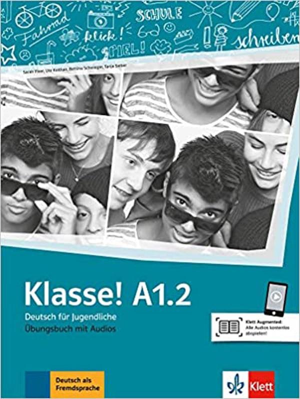 KLASSE! A1.2 : udžbenik za 2. razred gimnazija i strukovnih škola,  2. godina učenja, početnici, 2. strani jezik autora Sarah Fleer, Michael Koenig, Ute Koithan, Tanja Sieber
