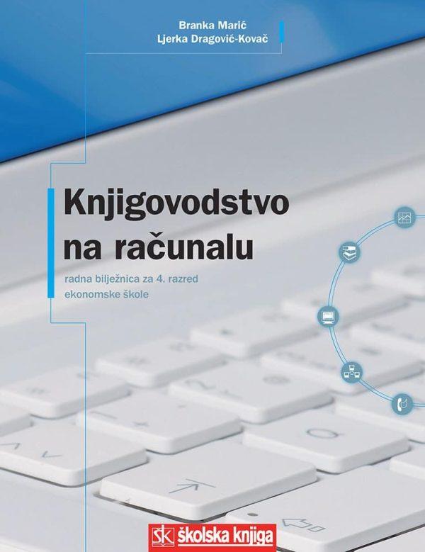 knjigovodstvo na računalu: radna bilježnica za 4. razred EKONOMSKE škole