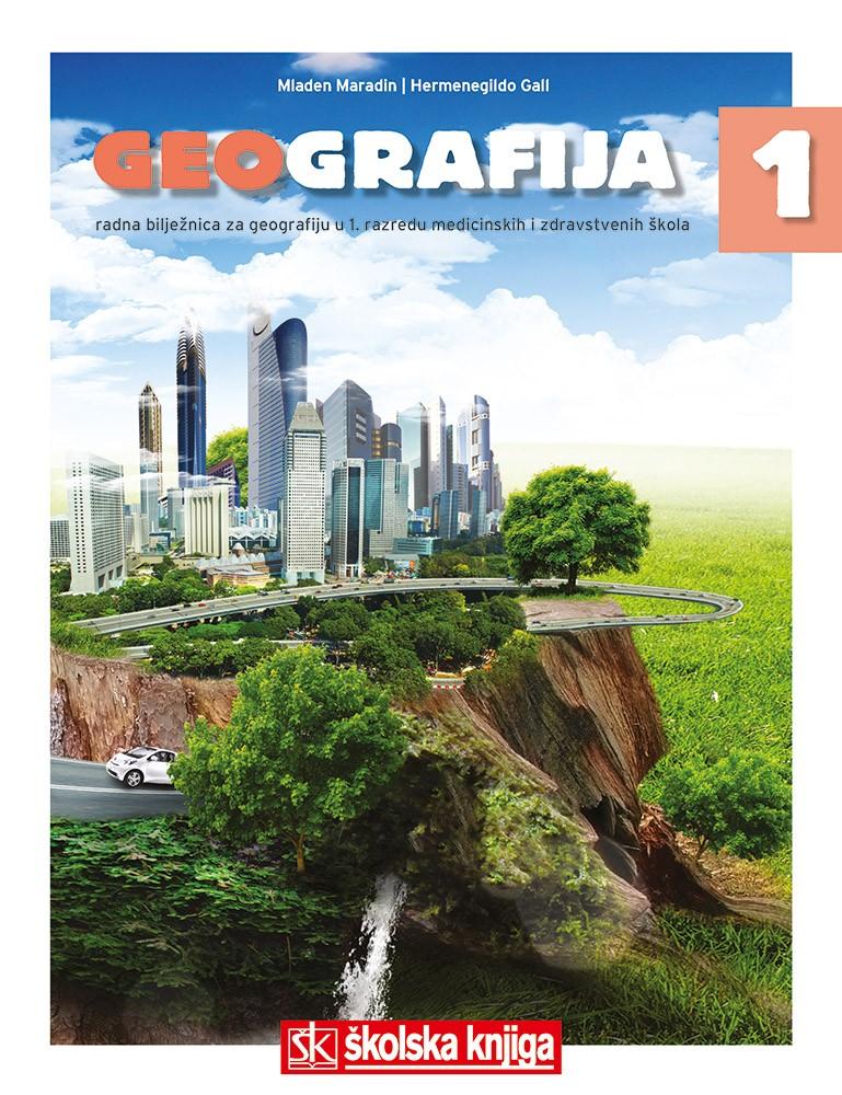 geografija 1 - radna bilježnica iz geografije za 1. razred medicinskih i zdravstvenih škola autora Mladen Maradin, Hermenegildo Gall