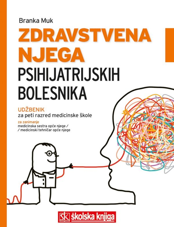 ZDRAVSTVENA NJEGA PSIHIJATRIJSKIH BOLESNIKA : udžbenik u petom razredu medicinske škole