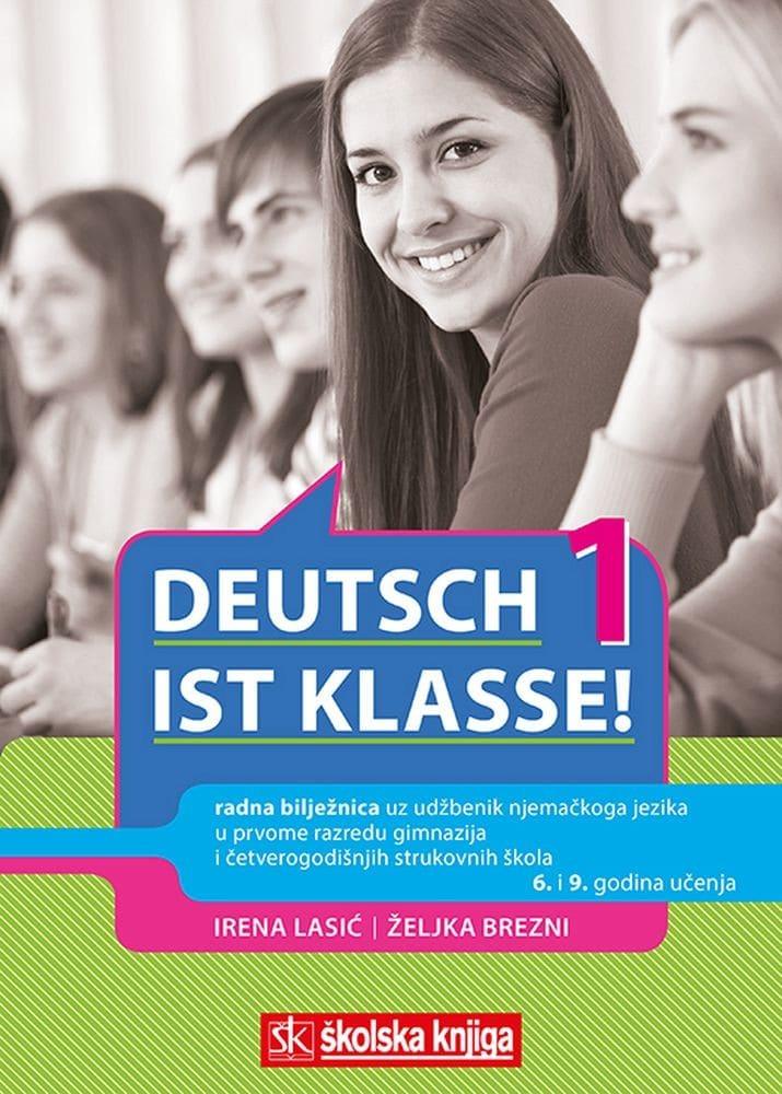 DEUTSCH IST KLASSE! 1: radna bilježnica uz udžbenik iz njemačkoga jezika u prvome razredu gimnazija i četverogodišnjih strukovnih škola, 6. i 9. godina učenja autora Irena Lasić, Željka Brezni