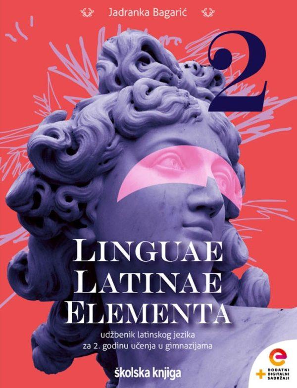 LINGUAE LATINAE ELEMENTA 2 - udžbenik latinskoga jezika s dodatnim digitalnim sadržajima  za drugu godinu učenja u gimnazijama autora Jadranka Bagarić