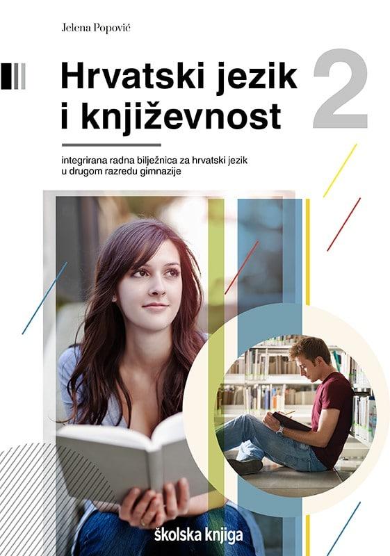 hrvatski jezik i književnost  2 - radna bilježnica za drugi razred gimnazije autora Jelena Popović