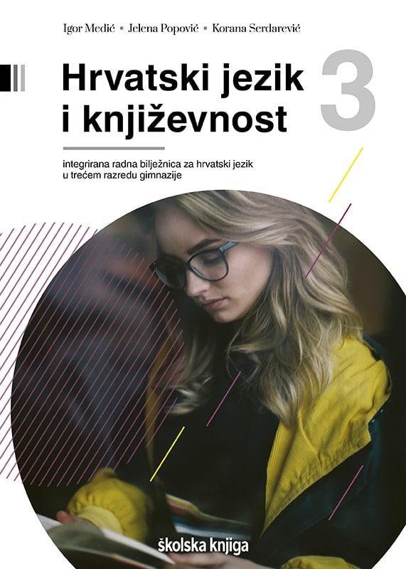 hrvatski jezik i književnost 3 - radna bilježnica za treći razred gimnazije autora Igor Medić, Korana Serdarević, Jelena Popović