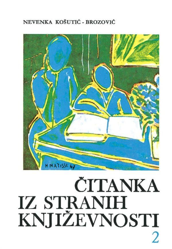 ČITANKA IZ STRANIH KNJIŽEVNOSTI 2 - od romantizma do naših dana autora Nevenka Košutić - Brozović