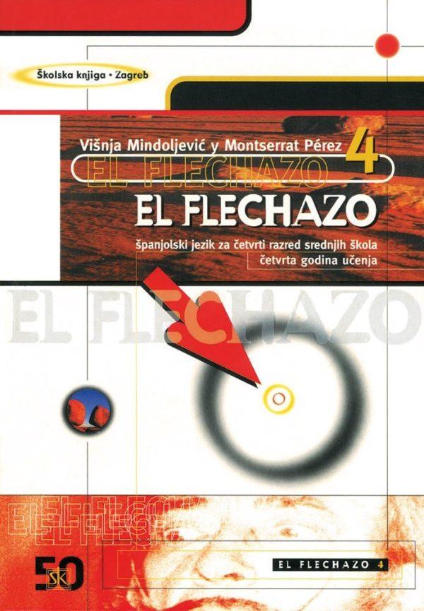 EL FLECHAZO 4: španjolski jezik za četvrti razred srednjih škola četvrta godina učenja autora Višnja Mindoljević, Perez Montserrat