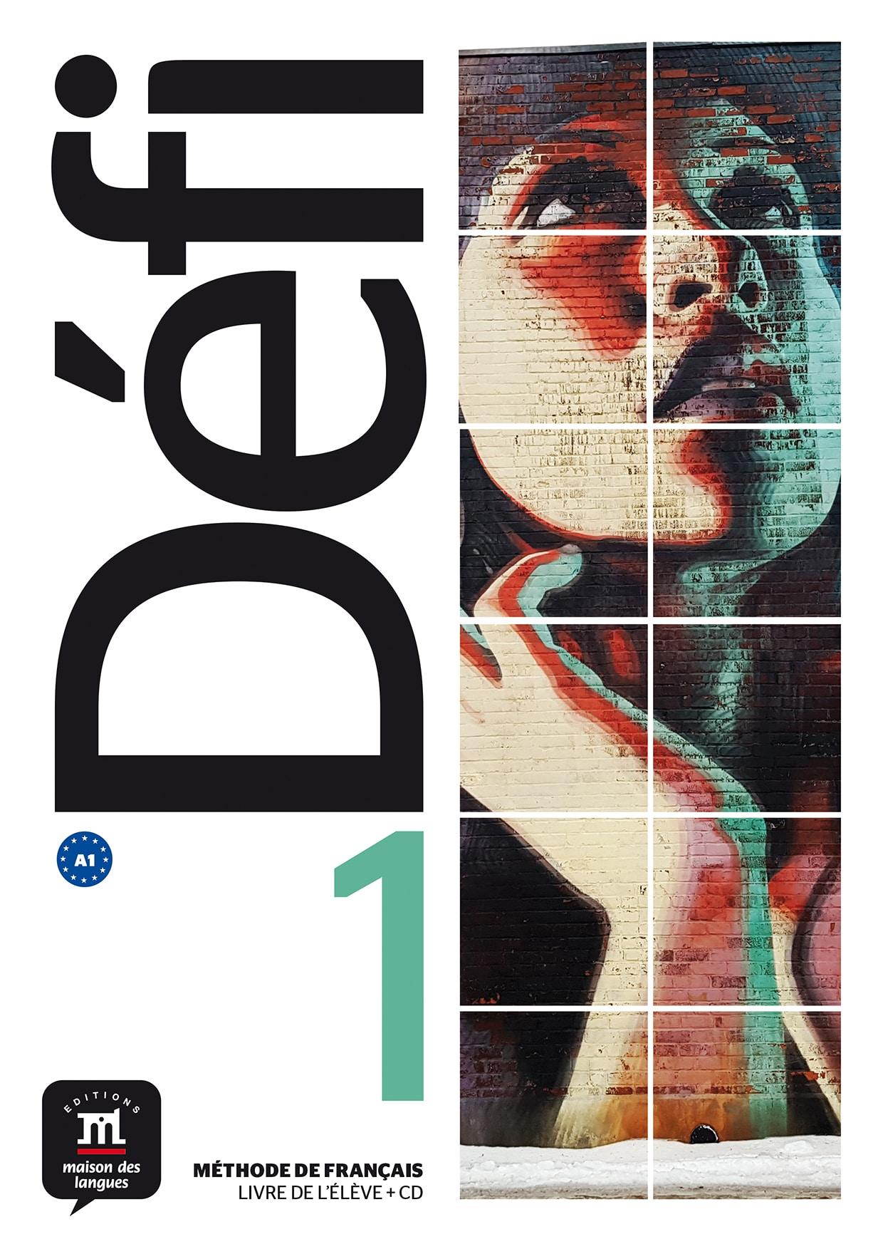 DEFI 1 : udžbenik za francuski jezik, 1. i/ili 2. razred gimnazija; methode de Fracais, Livre de l'eleve + CD autora Fatiha Chahi, Monique Denyer, Audrey Gloanec, Genevieve Briet, Valerie Neuenschwander, Raphaele Fouillet