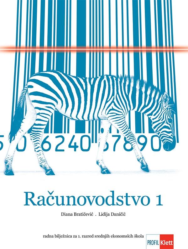 računovodstvo  1 : radna bilježnica za prvi razred srednjih ekonomskih škola autora Diana Bratičević, Lidija Daničić