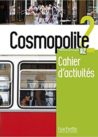 cosmopolite 2 radna bilježnica - za francuski jezik za 2. i/ili 3. razred gimnazija (nastavljači) i 3. i 4. razred (početnici) - Anais Dorey - Mater, Emilie Mathieu - Benoit, Nelly Mous