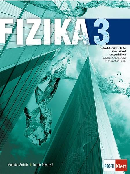 fizika 3 : radna bilježnica iz fizike za treći razred strukovnih škola s četverogodišnjim programom fizike autora Damir Pavlović, Marinko Srdelić