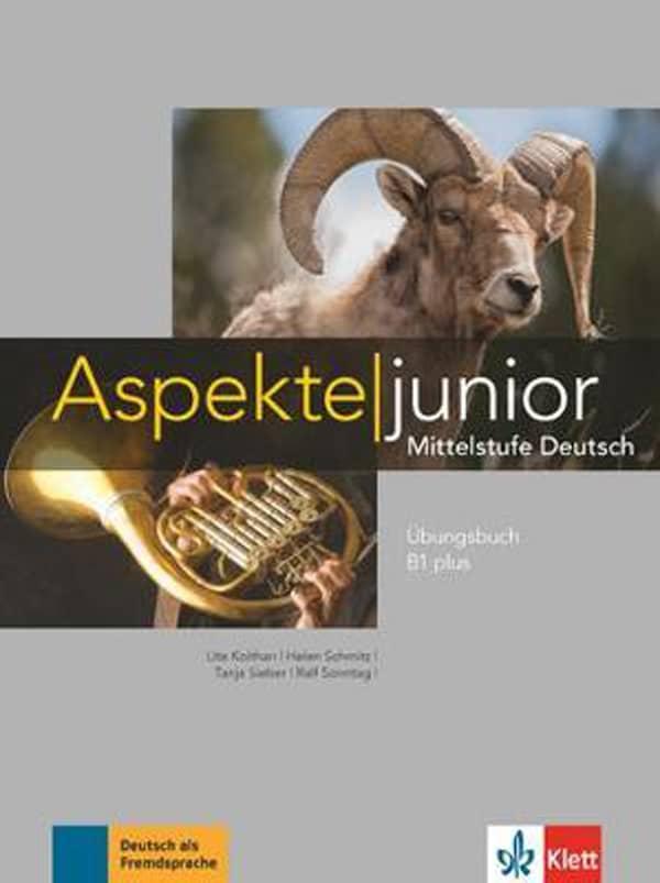 aspekte junior B1 PLUS radna bilježnica za -  njemački jezik, 3. razred gimnazija i 3. i 4. razred strukovnih škola, 8. i 11. i 12. godina učenja, prvi i drugi strani jezik (početno i napredno učenje) - Ure Koithan, Helen Schmitz, Tanja Sieber, Ralf Sonntag
