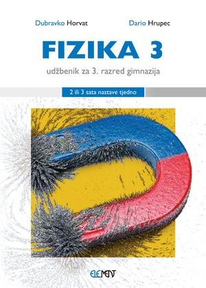 FIZIKA 3 : udžbenik za 3. razred gimnazija (2 ili 3 sata nastave tjedno) autora Dubravko Horvat, Dario Hrupec