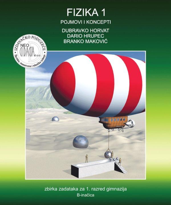 FIZIKA1, pojmovi i koncepti, zbirka zadataka za 1. razred gimnazija (B-inačica) - Dubravko Horvat, Dario Hrupec, Branko Maković