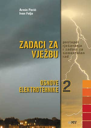 ZADACI ZA VJEŽBU : postupci rješavanja i zadaci za samostalan rad za 2. razred elektrotehničkih škola autora Ivan Felja, Armin Pavić