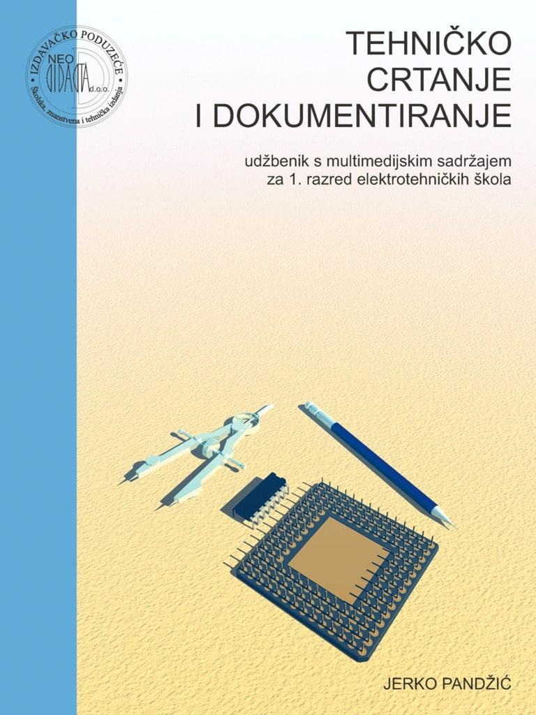 TEHNIČKO CRTANJE I DOKUMENTIRANJE : udžbenik za