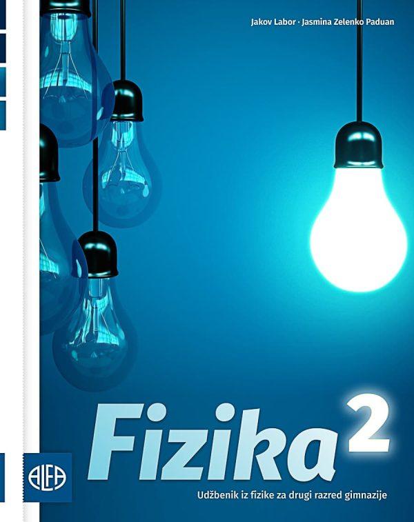 FIZIKA 2 : udžbenik iz fizike za drugi razred gimnazije autora Jakov Labor, Jasmina Zelenko Paduan