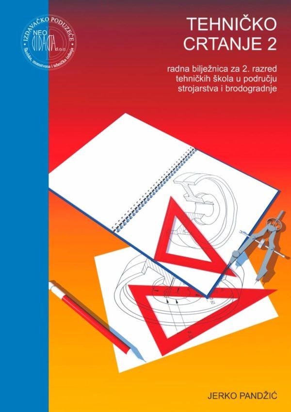 tehničko crtanje 2 : radna bilježnica autora za 2. razred tehničkih škola u području strojarstva i brodogradnjejerko pandžić