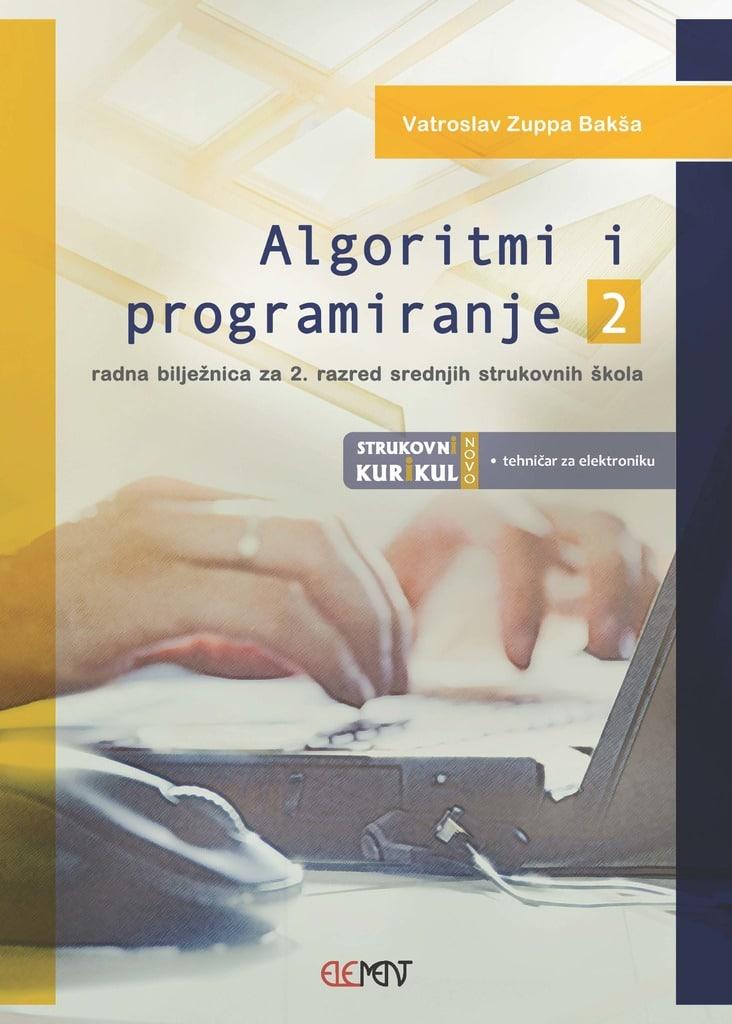 algoritmi i programiranje 2, radna bilježnica - za 2. razred srednjih strukovnih škola - Vatroslav Zuppa Bakša