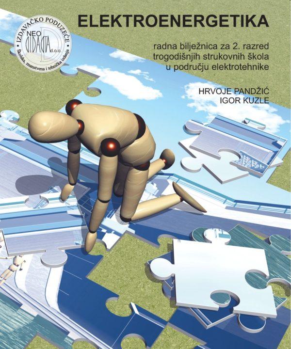 elektroenergetika, radna bilježnica za  2. razred trogodišnjih strukovnih škola u području elektrotehnike autora Hrvoje Pandžić, Igor Kuzle
