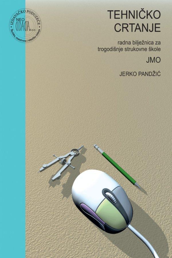 tehničko crtanje : radna bilježnica  za trogodišnje strukovne škole (JMO) autora Jerko Pandžić
