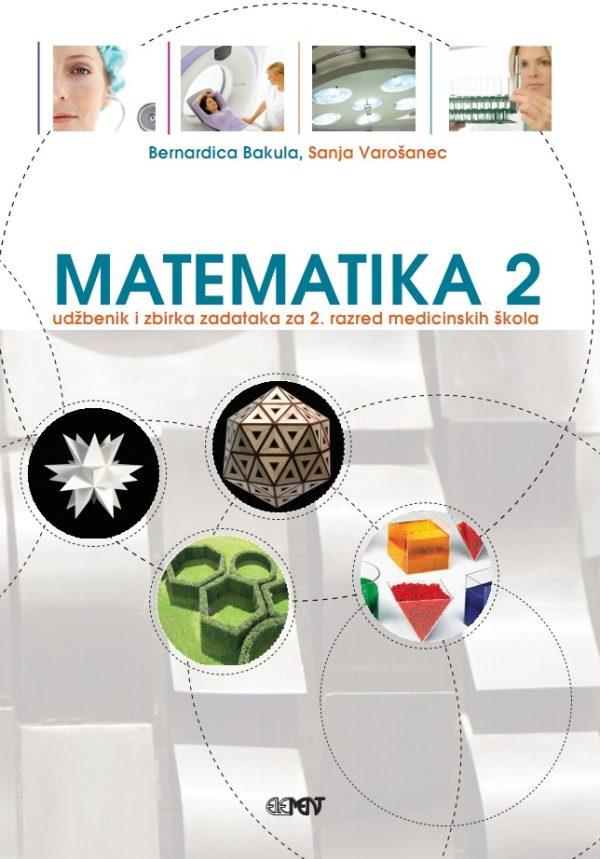 Matematika 2 udžbenik i zbirka zadataka -  za 2. razred medicinskih škola - Bernardica Bakula, Sanja Varošanec