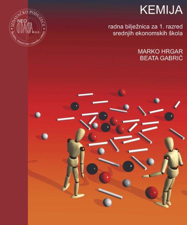 Kemija, radna bilježnica za 1. razred srednjih EKONOMSKIH škola autora Marko Hrgar, Beata Gabrić