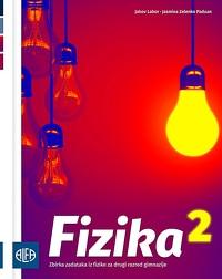 Fizika 2 : zbirka zadataka iz fizike za drugi razred gimnazije autora Jakov Labor, Jasmina Zelenko Paduan