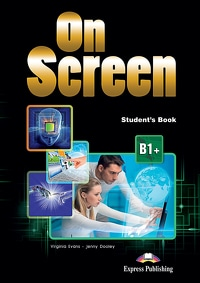 ON SCREEN B1+ : udžbenik iz engleskog jezika za 2. i 3. razred gimnazija i četverogodišnjih strukovnih škola, prvi strani jezik autora Virginia Evans, Jenny Dooley