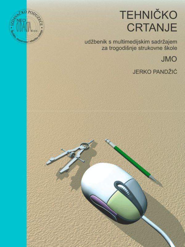 TEHNIČKO CRTANJE  : udžbenik za trogodišnje strukovne škole (JMO) autora Jerko Pandžić