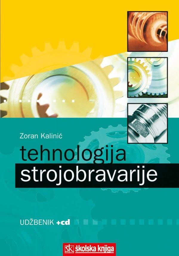 TEHNOLOGIJA STROJOBRAVARIJE (ODRŽAVANJE OBRADNIH STROJEVA, OSNOVE ELEKTROTEHNIKE, TEHNOLOŠKI PROCESI) : udžbenik za