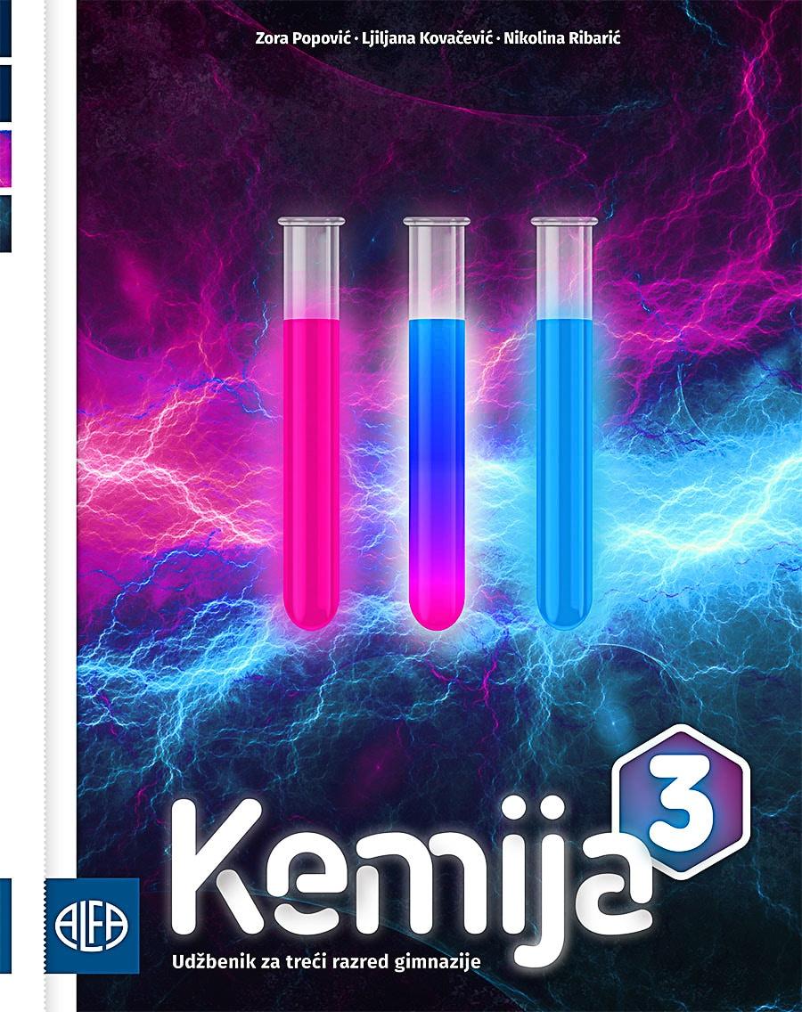 KEMIJA 3 : udžbenik iz kemije za treći razred gimnazije autora Zora Popović, Ljiljana Kovačević, Nikolina Ribarić